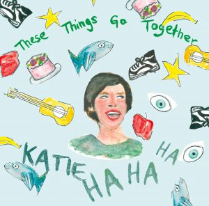 katie_hahaha_these_things_go_together_album_artwork
